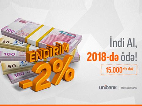 Unibank-dan krediti indi al, gələn ildən ödə