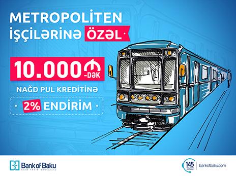 Bank of Baku-dan metropoliten işçilərinə özəl kredit kampaniyası – 2% endirim