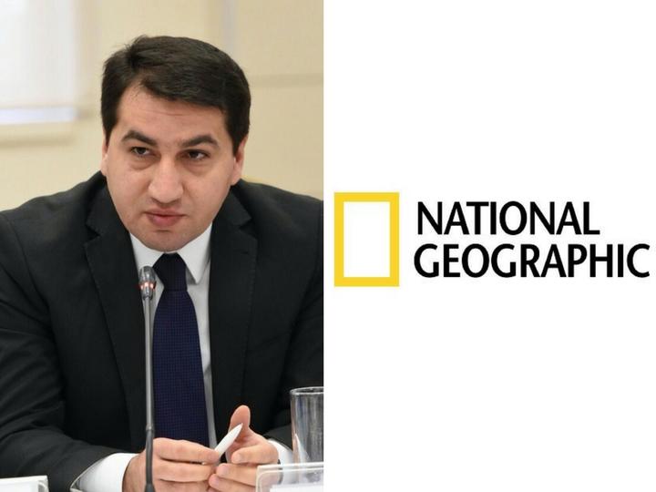 Hikmət Hacıyev: Təəssüf ki, National Geographic Qarabağda işğalçı rejimin təbliğatı ilə məşğuldur