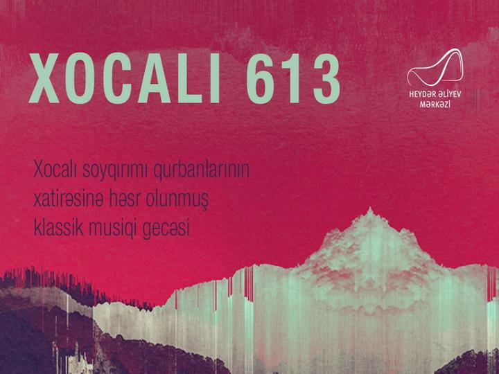 В Центре Гейдара Алиева пройдет вечер классической музыки «Ходжалы 613»
