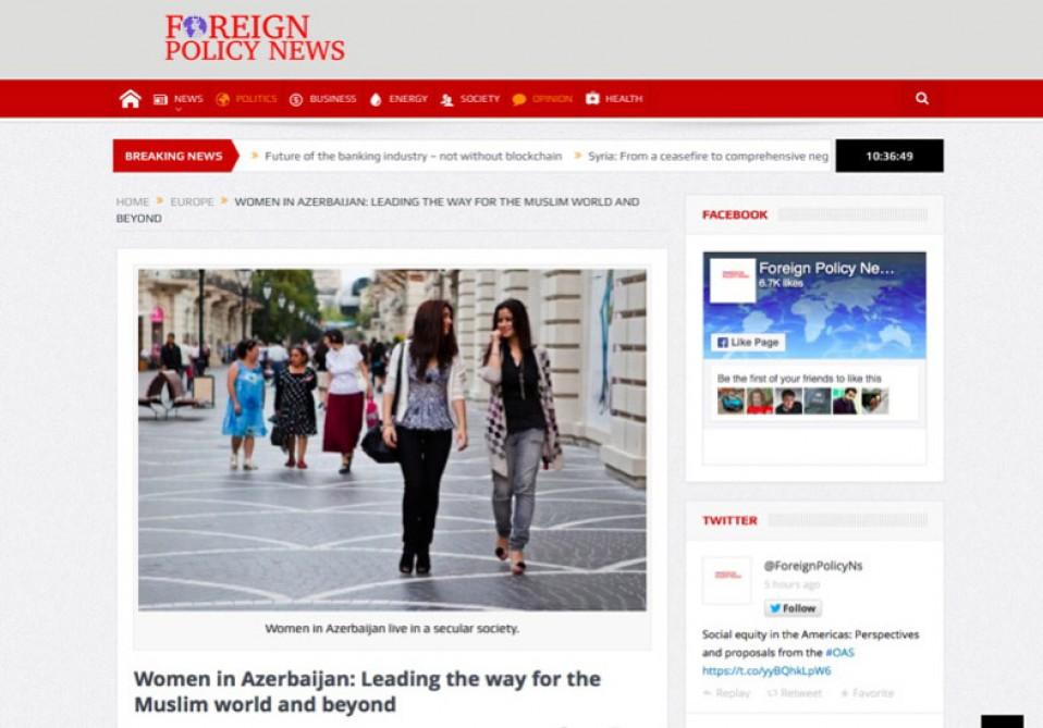 """""""Foreign Policy News"""": Azərbaycan qadınları müsəlman ölkələrinə və bütün dünyaya örnəkdir"""