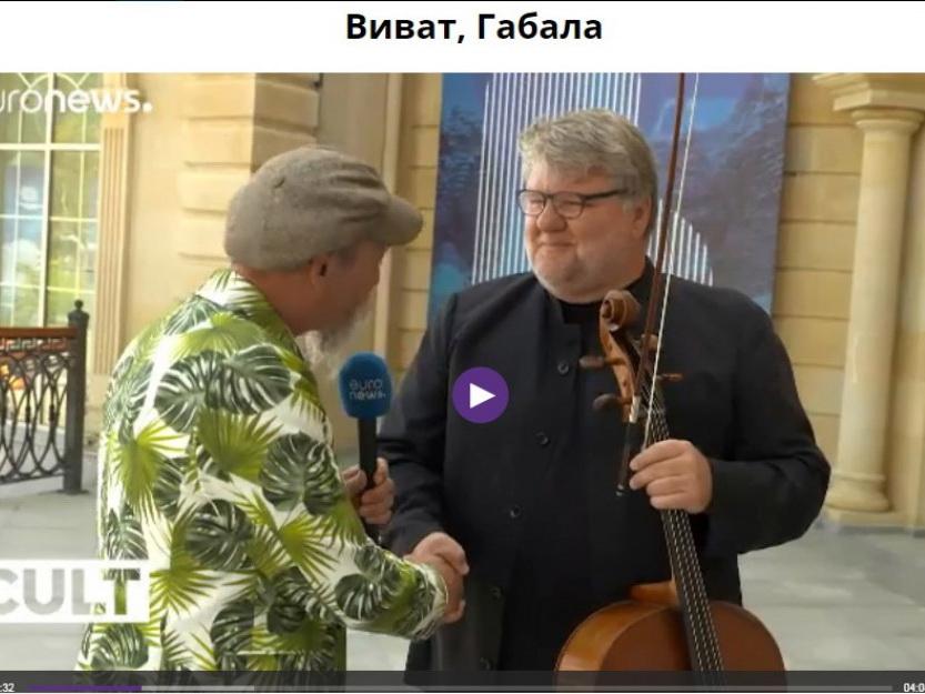 «Еuronews» подготовил сюжет о Международном музыкальном фестивале в Габале - ФОТО