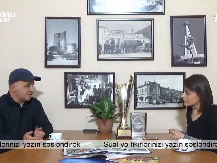Şahin Diniyev: Azərbaycan futbolunda bir çox problemlər var – VİDEO