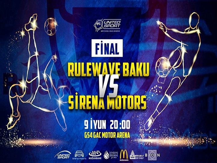 """United Sport MFL 2018/19-da möhtəşəm final: """"Rulewave Baku"""" """"Sirena Motors""""a qarşı"""