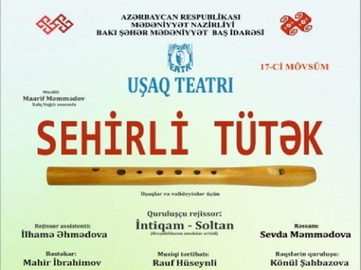 """Bakı Uşaq Teatrı mövsümü """"Sehrli tütək""""lə açacaq"""