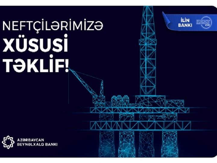 Azərbaycan Beynəlxalq Bankından neftçilərə özəl kredit kampaniyası