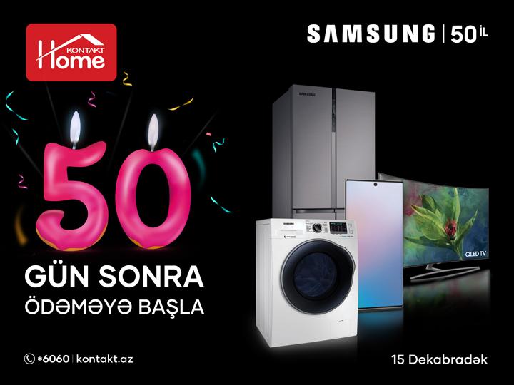 Samsung 50 illik yubileyini Kontakt Home-da qeyd edir – EKSKLÜZİV TƏKLİFLƏR – FOTO