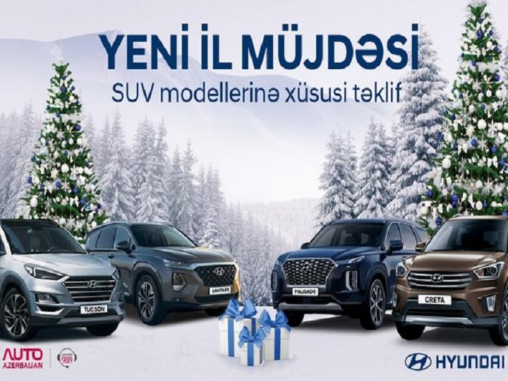 """""""Auto Azerbaijan"""" Hyundai SUV avtomobillərini əhatə edən """"Yeni il müjdəsi"""" kampaniyasına start verib"""