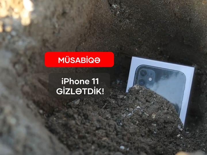 Bakıda iPhone 11 basdırdılar – İLK TAPAN QAZANACAQ