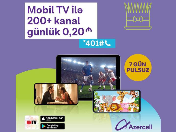 Azercell предлагает самые просматриваемые в мире телевизионные каналы посредством приложения NNTV!