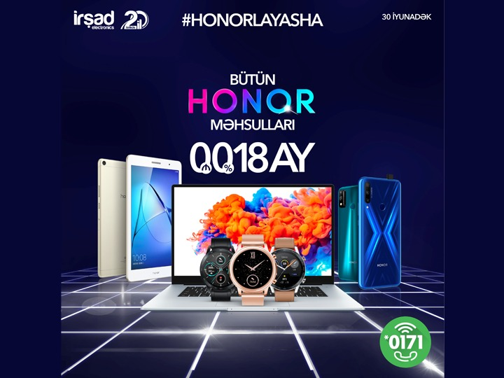 Новая кампания от İrşad Electronics: #HONORla yasha!