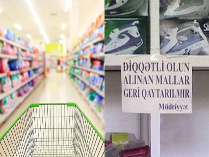"""""""Alınan mallar geri qaytarılmır"""" kimi lövhələr asan mağaza sahibləri cərimələnəcəklər"""